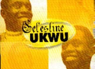 Celestine Ukwu Greatest HitsMixtape (Best Of Celestine Ukwu Songs)