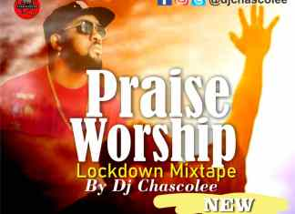 [December 2020 Praise And Worship Mixtape] Dj Chascolee Latest Gospel Mix