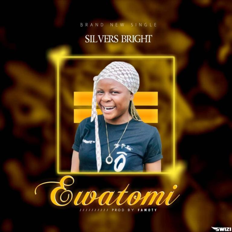 Silvers Bright – Ewotomi