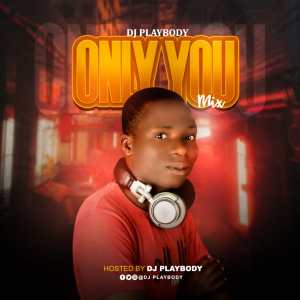 DJ Playboy  – Only You Mix