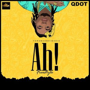 Qdot – Ah! (Freestyle)