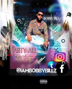 Bobby Billz – Party All Night