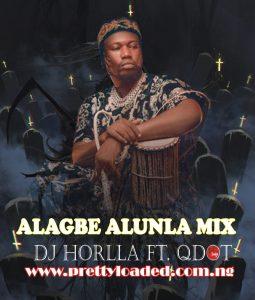 DJ Horlla – Alagbe Alunla Mix