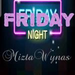MiztaWynas- Friday Night [Mp3 Download]