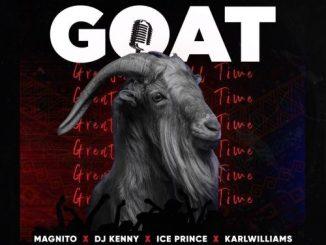 Magnito – GOAT Ft. DJ Kenny, Ice Prince, Karl Williams