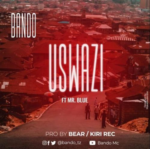 Bando – Uswazi Ft. Mr Blue mp3 download