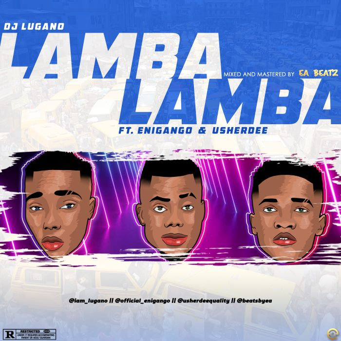 DJ Lugano – Lamba Ft. Enigango, UsherDee mp3 download