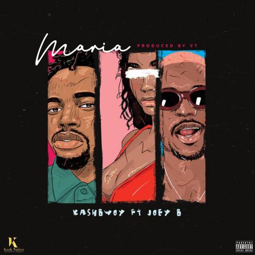 Kashbwoy – Maria Ft. Joey B mp3 download