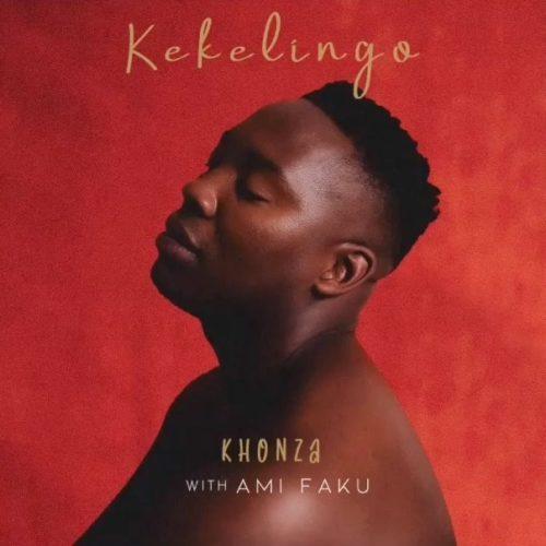 Kekelingo Ft. Ami Faku – Khonza mp3 download