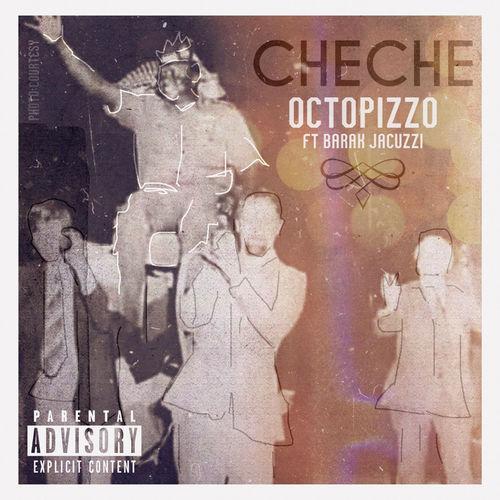 Octopizzo – Che Che Ft. Barak Jacuzzi  mp3 download