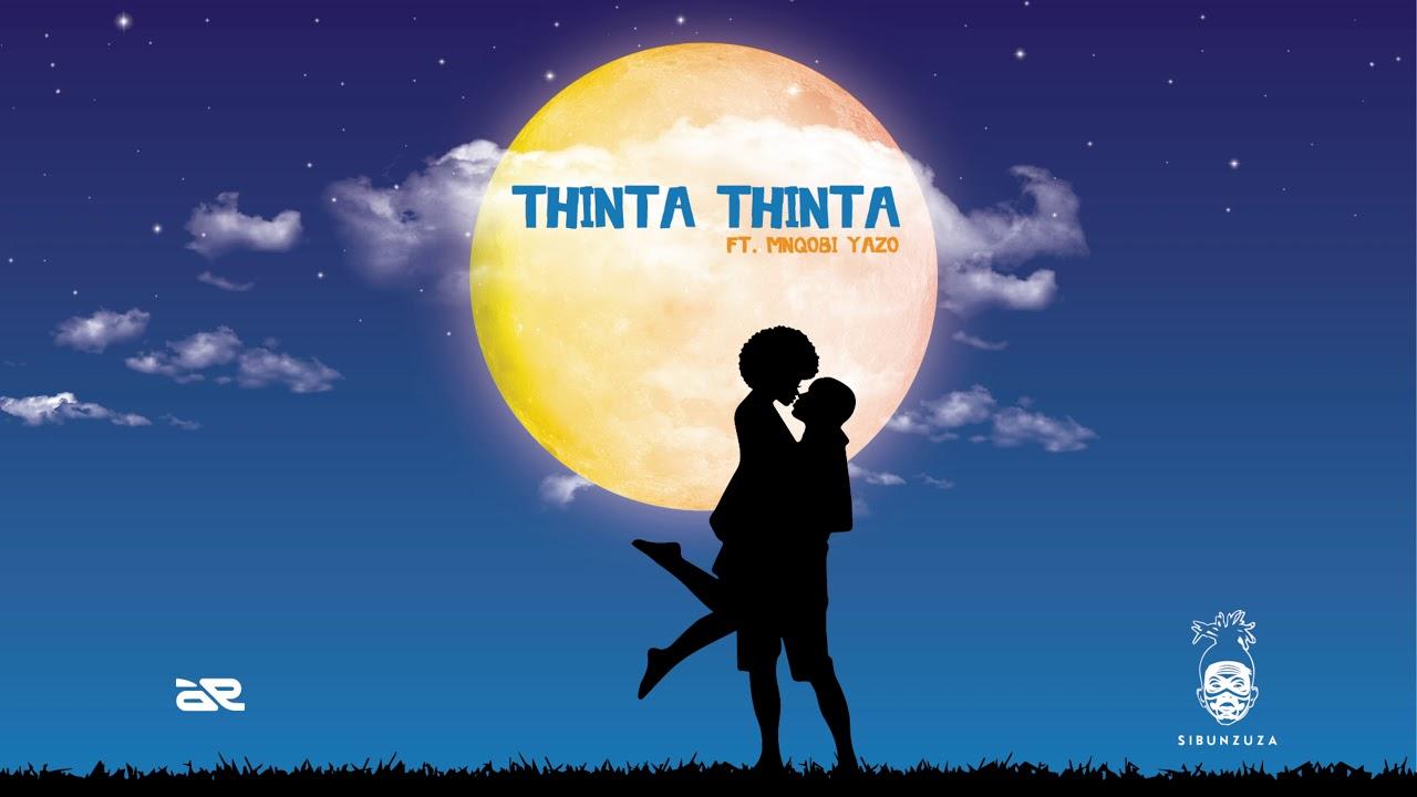 Sibu Nzuza – Thinta Thinta Ft. Mnqobi Yazo mp3 download