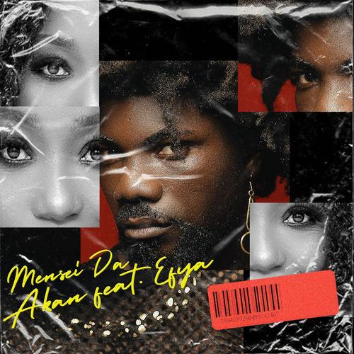 Akan – Mensei Da Ft. Efya mp3 download
