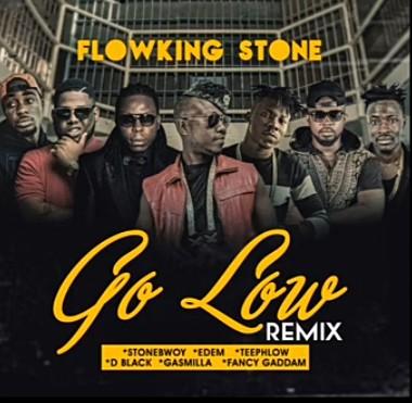 Flowking Stone – Go Low (Remix) Ft. Teephlow, Fancy Gadam, Stonebwoy, D-black, Edem mp3 download