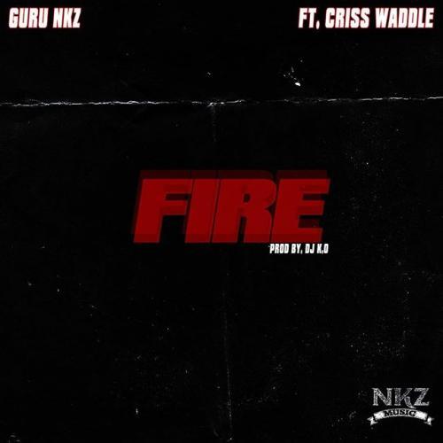 Guru NKZ – Fire Ft. Criss Waddle mp3 download
