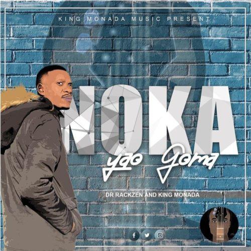 King Monada & Dr Rackzen – Noka Yao Goma mp3 download