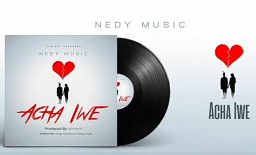 Nedy Music – Acha Iwe mp3 download