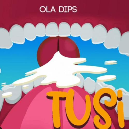 OlaDips – Tusi mp3 download