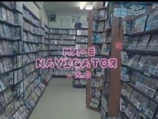 VIDEO: Ma-E – Navigator Ft. K.O