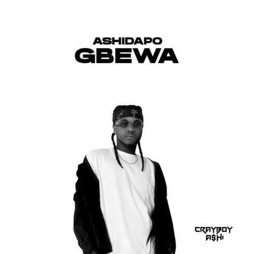 Ashidapo – Gbewa mp3 download