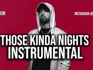 Eminem – Those Kinda Nights Instrumental Ft. Ed Sheeran