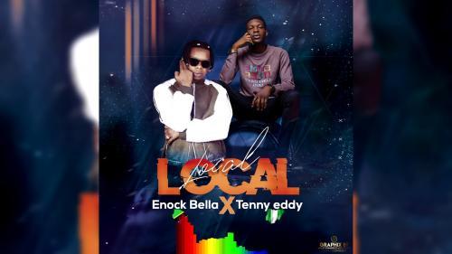 Enock Bella Ft. Tenny Eddy – Local Local mp3 download