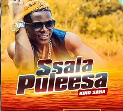 King Saha – Ssala Puleesa mp3 download