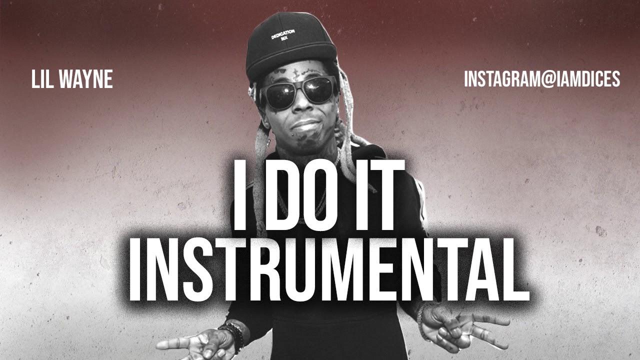 Lil Wayne – I Do It Instrumental Ft. Big Sean & Lil Baby download