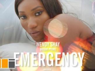 VIDEO: Wendy Shay Ft. Bosom P-Yung – Emergency