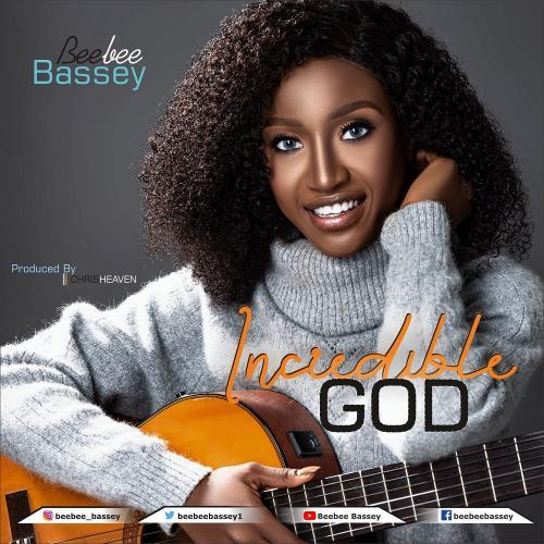 Beebee Bassey – Incredible God mp3 download