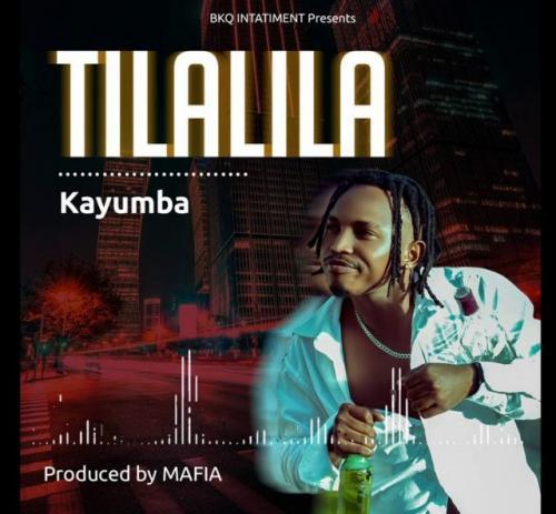 Kayumba – Tilalila mp3 download
