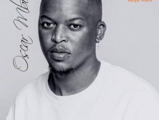 Oscar Mbo – Moya Wami Ft. Mawhoo