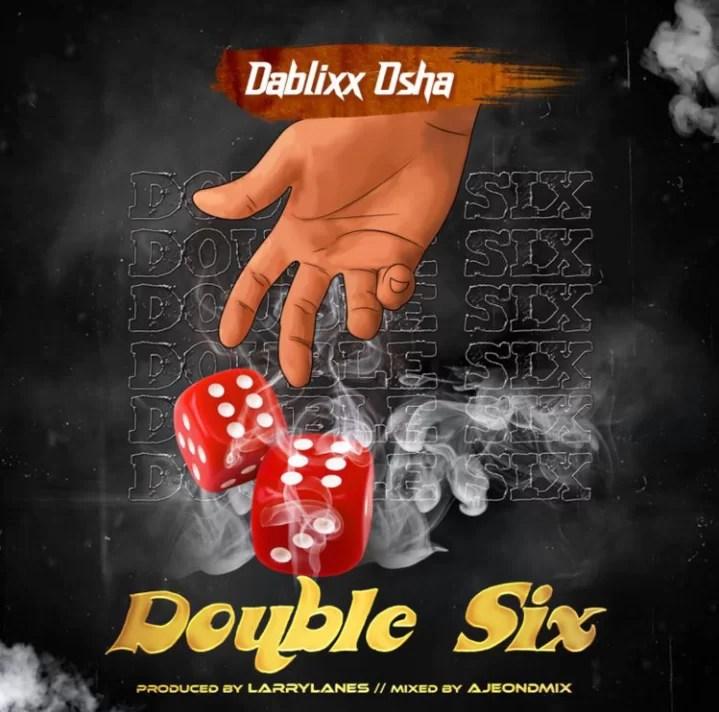Dablixx Osha - Double Six mp3 download