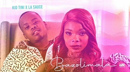 Kid Tini – Bazolimala Ft. LaSauce mp3 download