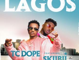 TC Dope – Lagos Ft. Skiibii