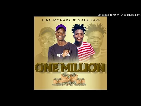 King Monada & Mack Eaze – One Million mp3 download
