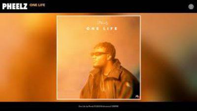 Pheelz – One Life mp3 download