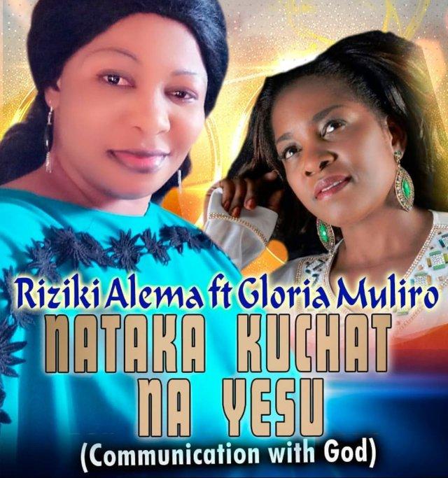 Riziki Alema Ft. Gloria Muliro – Nataka ku chat na Yesu mp3 download