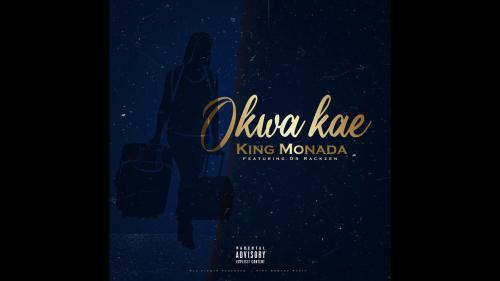 King Monada – Okwa Kae Ft. Dr Rackzen mp3 download