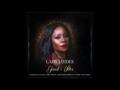 Lady Jaydee – Good Vibes mp3 download