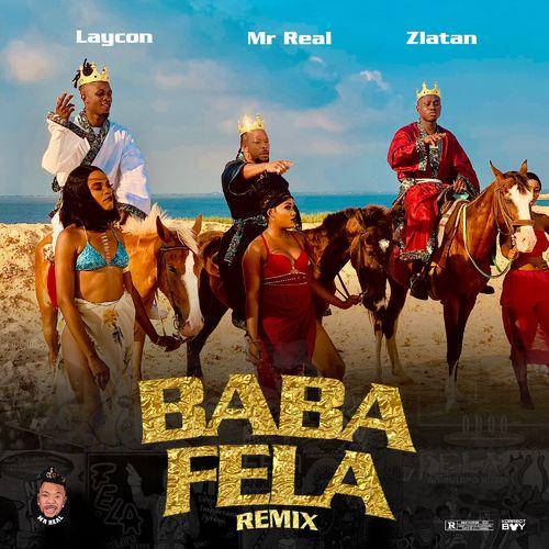 Mr Real Ft. Laycon, Zlatan – Baba Fela (Remix) mp3 download