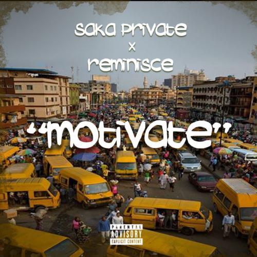 Saka Private Ft. Reminisce – Motivate mp3 download