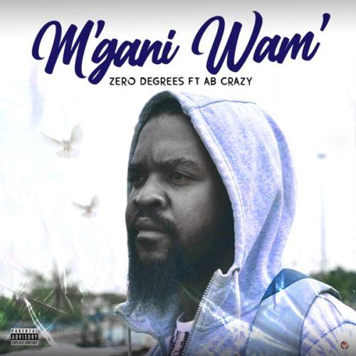 Zero Degrees – M'gani Wam' Ft. AB Crazy mp3 download
