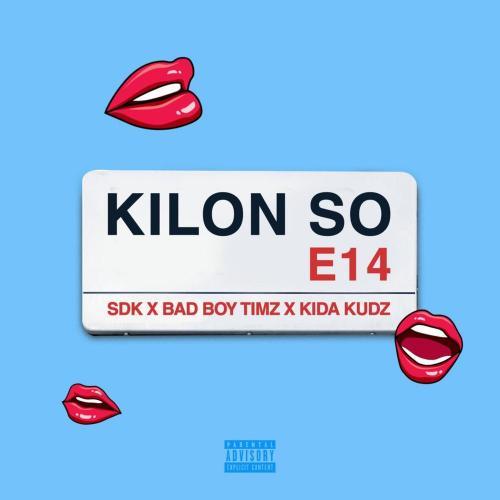Bad Boy Timz – Kilon So Ft. Kida Kudz, SDK mp3 download