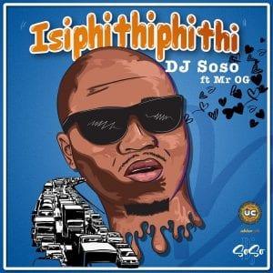 DJ Soso – Isipithiphithi Ft. Mr OG mp3 download