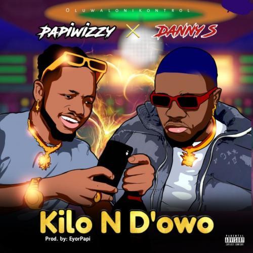 Papiwizzy Ft. Danny S – Kilon D'owo mp3 download