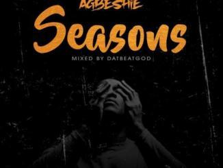 Agbeshie – Seasons