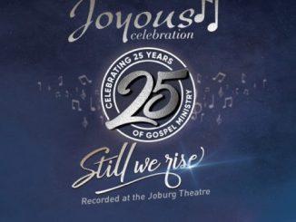 [Album] Joyous Celebration – Still We Rise: Live At The Joburg Theatre