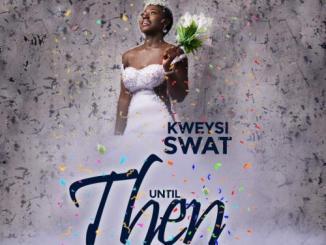 Kweysi Swat – Until Then