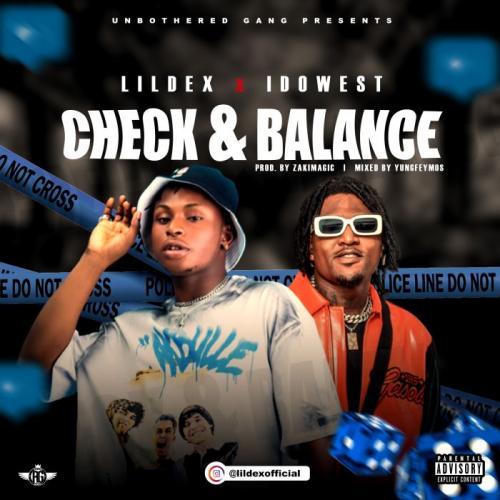 Lil Dex x Idowest – Check & Balance mp3 download
