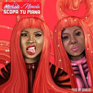 Mz Kiss – Scopa Tu Mana Ft. Niniola mp3 download
